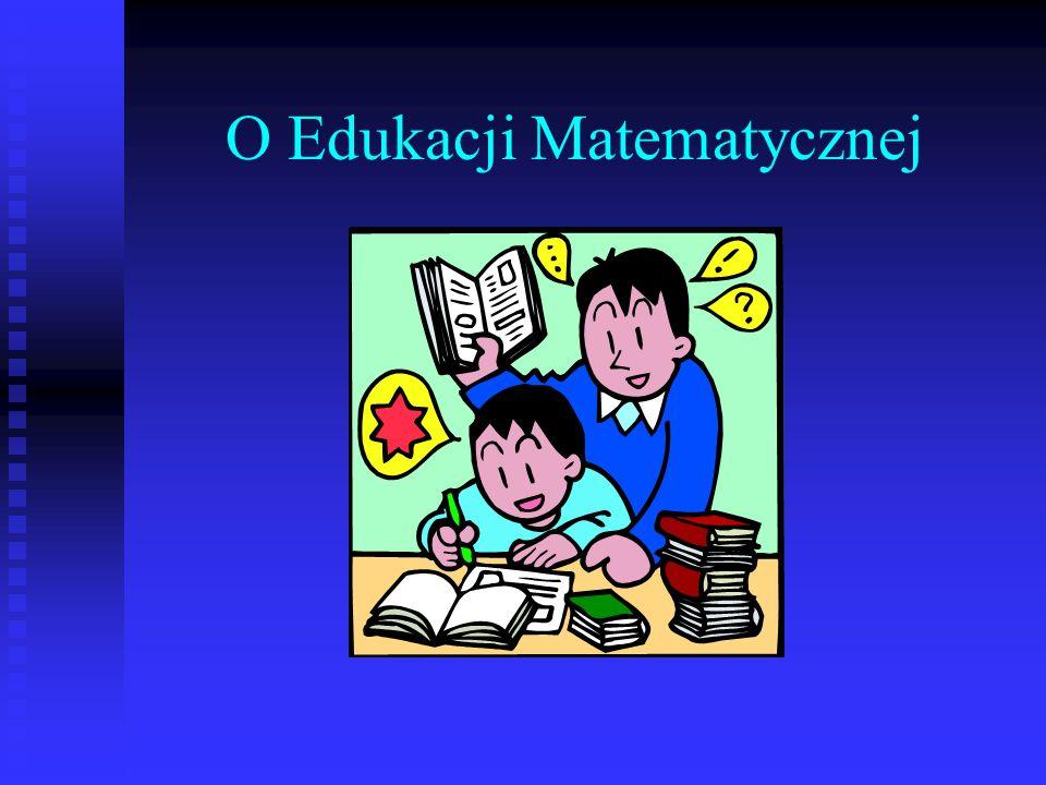 O Edukacji Matematycznej