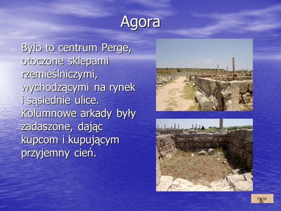 Agora Było to centrum Perge, otoczone sklepami rzemieślniczymi, wychodzącymi na rynek i sąsiednie ulice. Kolumnowe arkady były zadaszone, dając kupcom