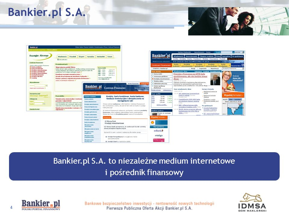 5 Misja Misją Bankier.pl jest pomoc w podejmowaniu korzystnych decyzji finansowych.