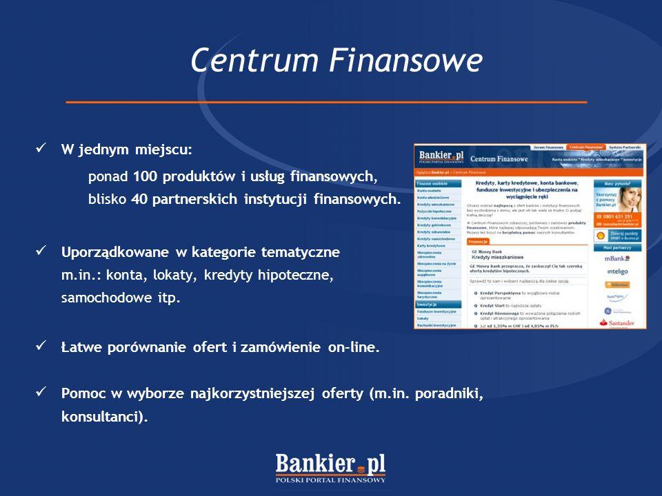 Centrum Finansowe W jednym miejscu: ponad 100 produktów i usług finansowych, blisko 40 partnerskich instytucji finansowych. Uporządkowane w kategorie