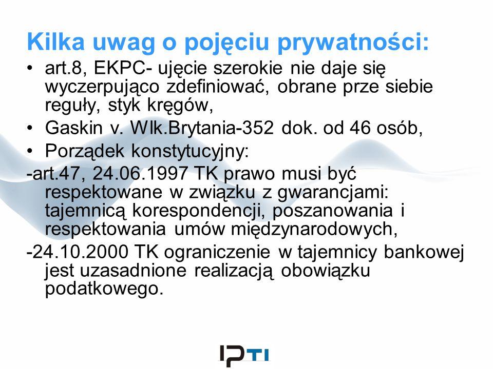 Kilka uwag o pojęciu prywatności: art.8, EKPC- ujęcie szerokie nie daje się wyczerpująco zdefiniować, obrane prze siebie reguły, styk kręgów, Gaskin v