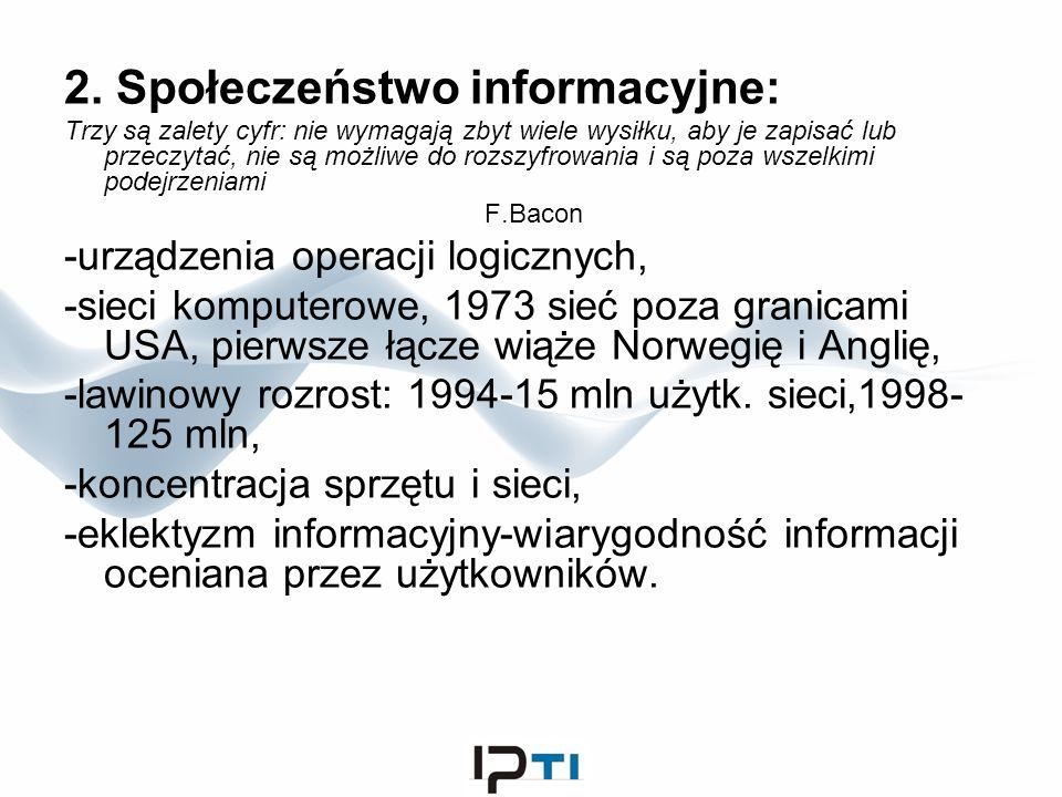 2. Społeczeństwo informacyjne: Trzy są zalety cyfr: nie wymagają zbyt wiele wysiłku, aby je zapisać lub przeczytać, nie są możliwe do rozszyfrowania i