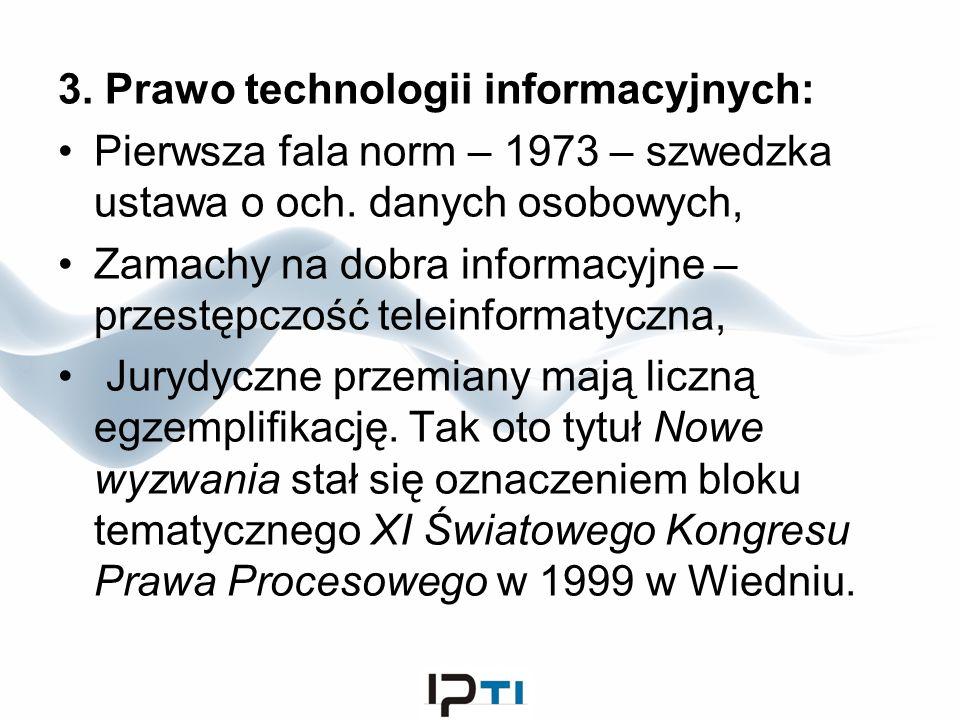 3. Prawo technologii informacyjnych: Pierwsza fala norm – 1973 – szwedzka ustawa o och. danych osobowych, Zamachy na dobra informacyjne – przestępczoś