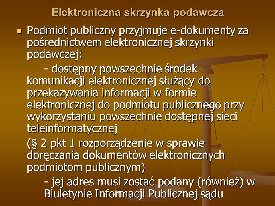 Elektroniczna skrzynka podawcza Podmiot publiczny przyjmuje e-dokumenty za pośrednictwem elektronicznej skrzynki podawczej: Podmiot publiczny przyjmuj