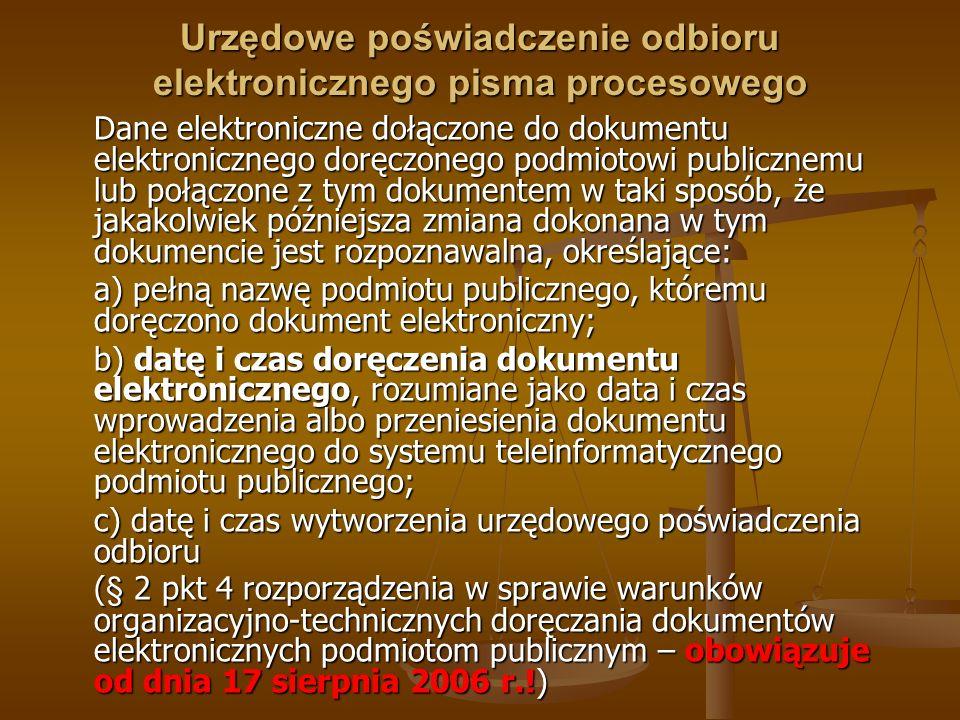 Urzędowe poświadczenie odbioru elektronicznego pisma procesowego Dane elektroniczne dołączone do dokumentu elektronicznego doręczonego podmiotowi publ