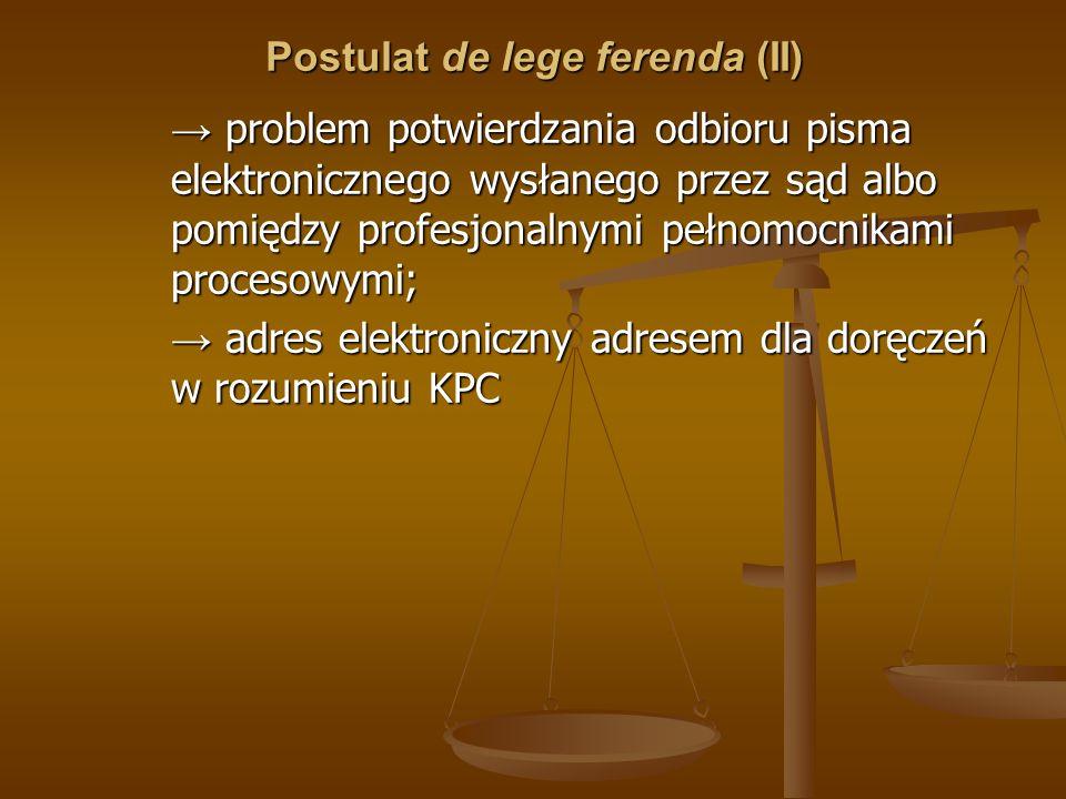 Postulat de lege ferenda (II) problem potwierdzania odbioru pisma elektronicznego wysłanego przez sąd albo pomiędzy profesjonalnymi pełnomocnikami pro