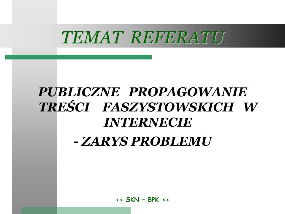 > TEMAT REFERATU PUBLICZNE PROPAGOWANIE TREŚCI FASZYSTOWSKICH W INTERNECIE - ZARYS PROBLEMU