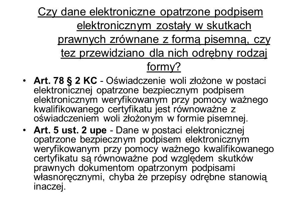 Czy dane elektroniczne opatrzone podpisem elektronicznym zostały w skutkach prawnych zrównane z formą pisemną, czy tez przewidziano dla nich odrębny rodzaj formy.