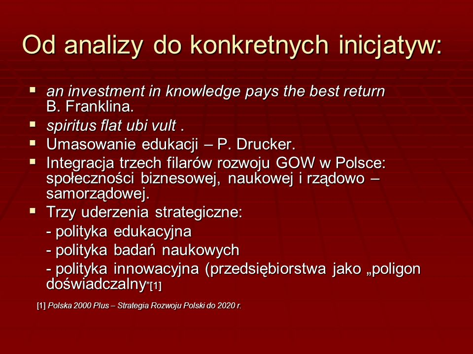 Od analizy do konkretnych inicjatyw: an investment in knowledge pays the best return B. Franklina. an investment in knowledge pays the best return B.