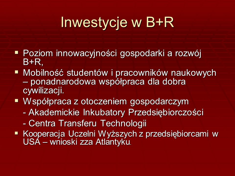 Inwestycje w B+R Poziom innowacyjności gospodarki a rozwój B+R, Poziom innowacyjności gospodarki a rozwój B+R, Mobilność studentów i pracowników nauko