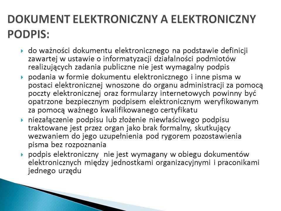 do ważności dokumentu elektronicznego na podstawie definicji zawartej w ustawie o informatyzacji działalności podmiotów realizujących zadania publiczn