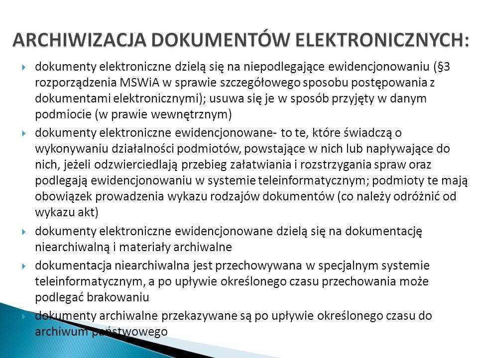 dokumenty elektroniczne dzielą się na niepodlegające ewidencjonowaniu (§3 rozporządzenia MSWiA w sprawie szczegółowego sposobu postępowania z dokument