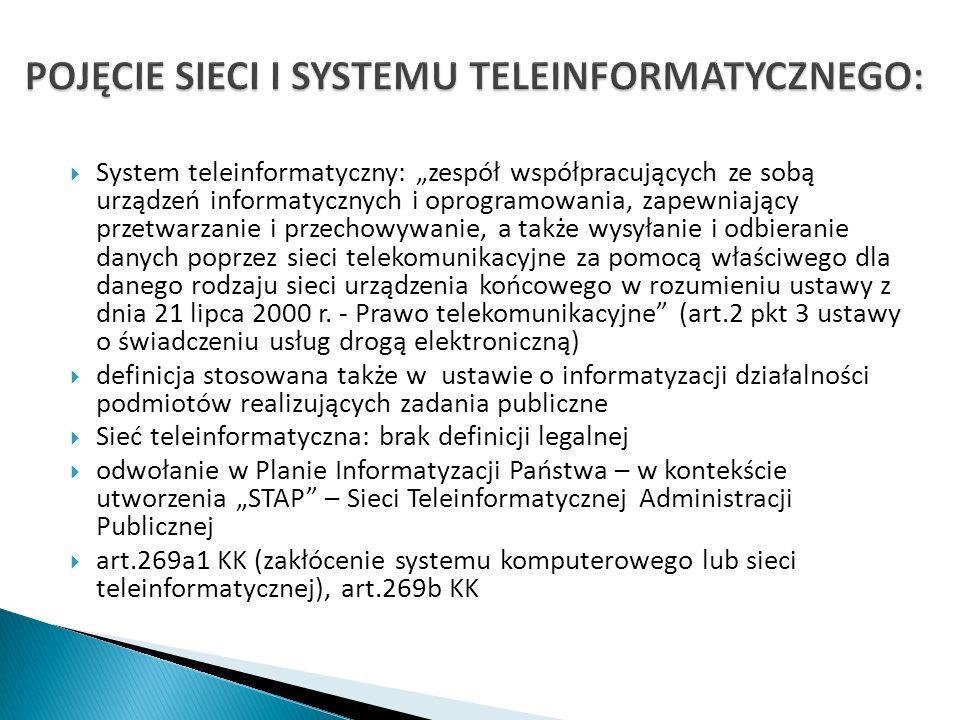 System teleinformatyczny: zespół współpracujących ze sobą urządzeń informatycznych i oprogramowania, zapewniający przetwarzanie i przechowywanie, a ta