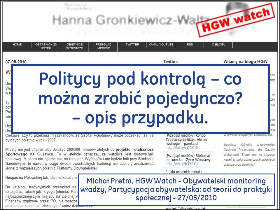 Politycy pod kontrolą – co można zrobić pojedynczo? – opis przypadku. Michał Pretm, HGW Watch - Obywatelski monitoring władzy, Partycypacja obywatelsk