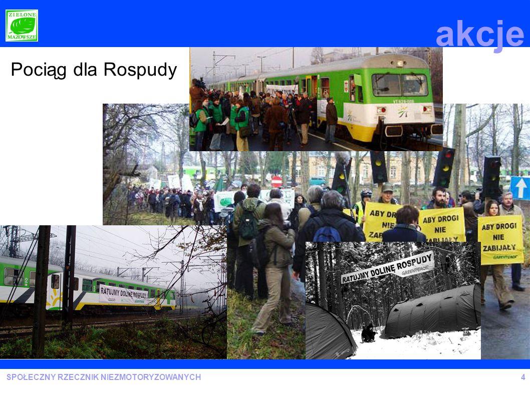 SPOŁECZNY RZECZNIK NIEZMOTORYZOWANYCH akcje 4 Pociąg dla Rospudy