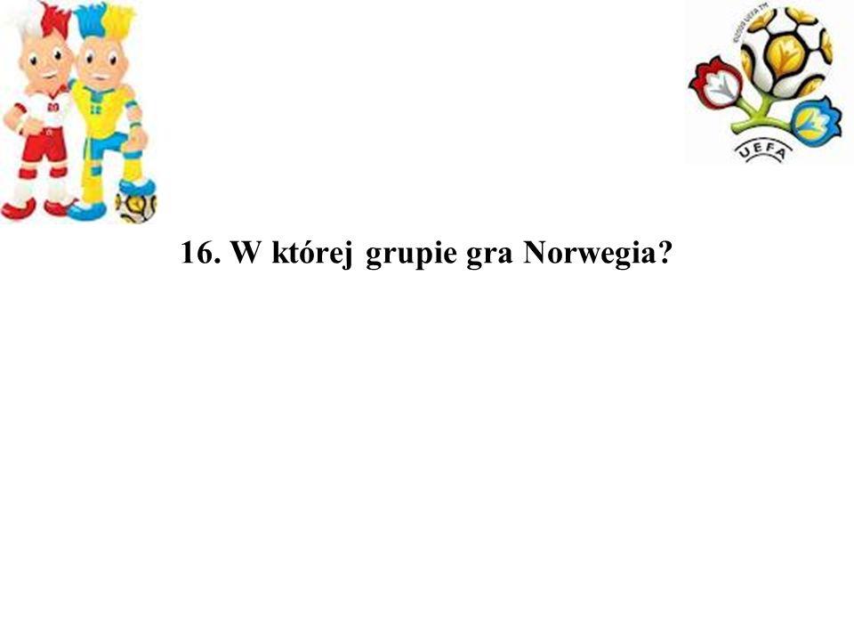 16. W której grupie gra Norwegia?