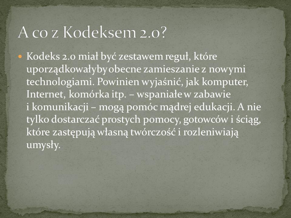 Kodeks 2.0 miał być zestawem reguł, które uporządkowałyby obecne zamieszanie z nowymi technologiami.