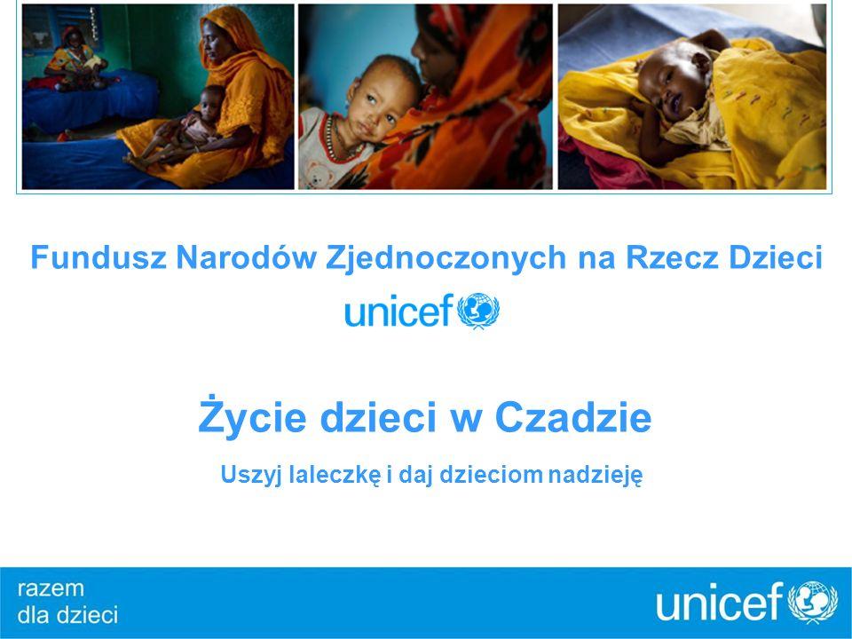 Fundusz Narodów Zjednoczonych na Rzecz Dzieci Życie dzieci w Czadzie Uszyj laleczkę i daj dzieciom nadzieję