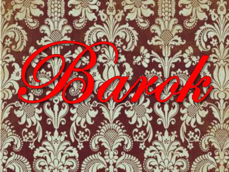 W skrócie Inna nazwa baroku to barocco czyli perła o nieregularnych kształtach.