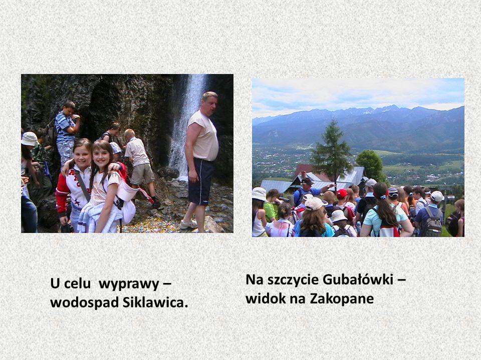 U celu wyprawy – wodospad Siklawica. Na szczycie Gubałówki – widok na Zakopane