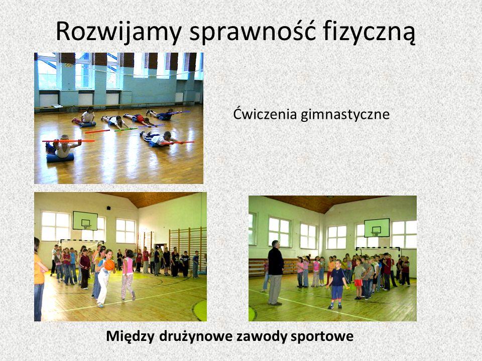 Rozwijamy sprawność fizyczną Między drużynowe zawody sportowe Ćwiczenia gimnastyczne