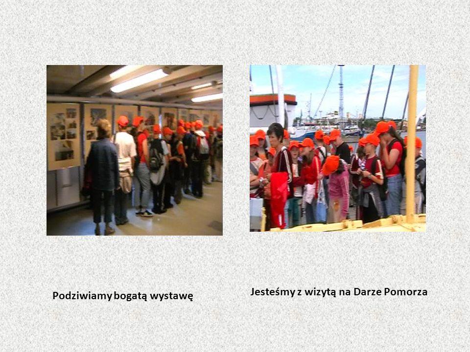 Podziwiamy bogatą wystawę Jesteśmy z wizytą na Darze Pomorza