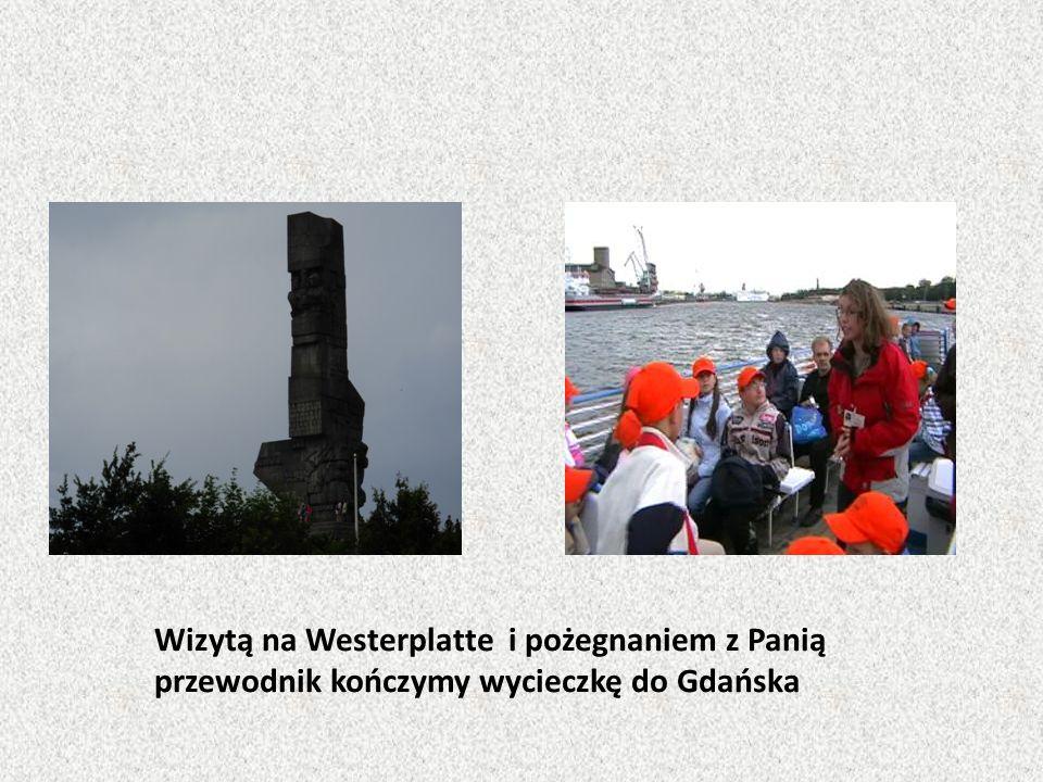 Wizytą na Westerplatte i pożegnaniem z Panią przewodnik kończymy wycieczkę do Gdańska