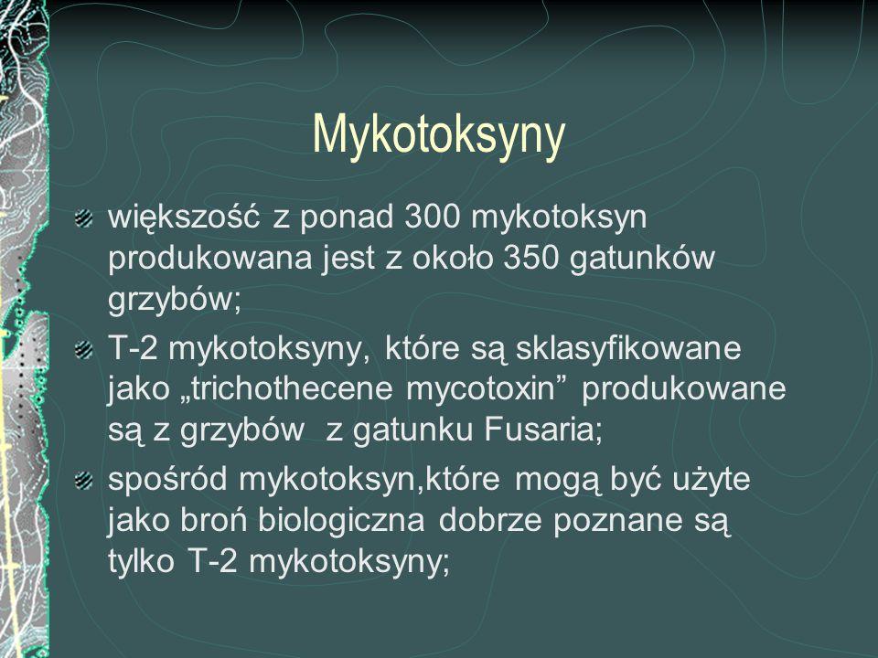 Mykotoksyny większość z ponad 300 mykotoksyn produkowana jest z około 350 gatunków grzybów; T-2 mykotoksyny, które są sklasyfikowane jako trichothecen