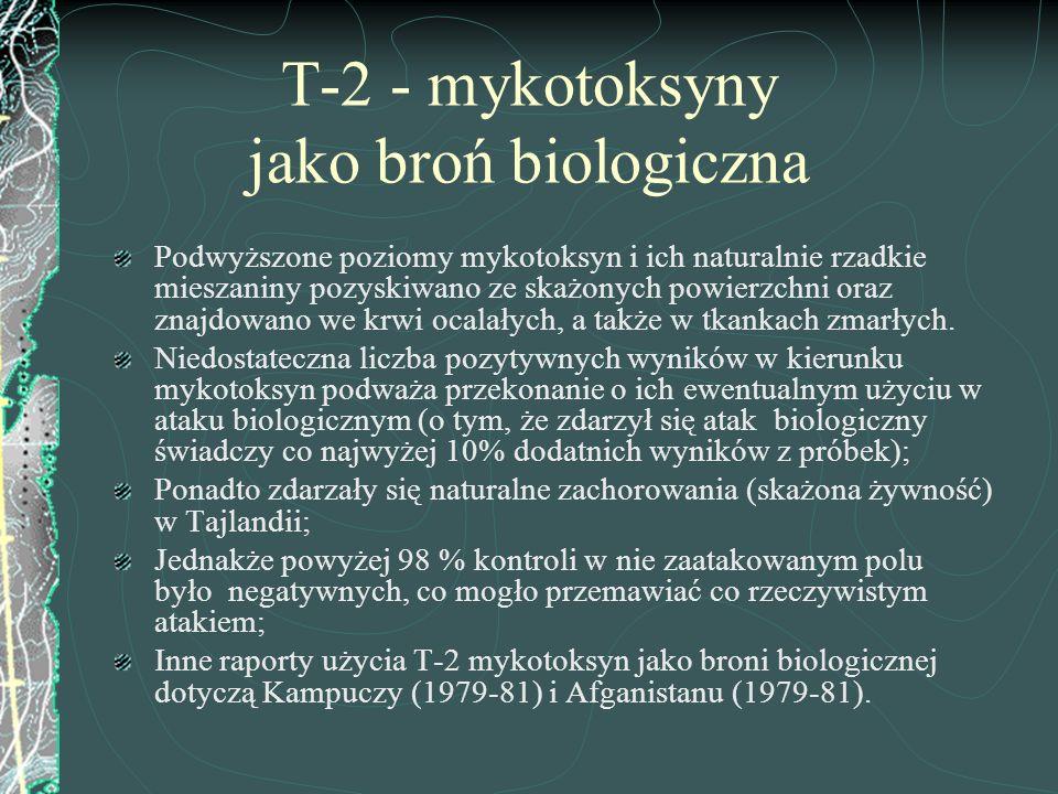 T-2 - mykotoksyny jako broń biologiczna Podwyższone poziomy mykotoksyn i ich naturalnie rzadkie mieszaniny pozyskiwano ze skażonych powierzchni oraz z
