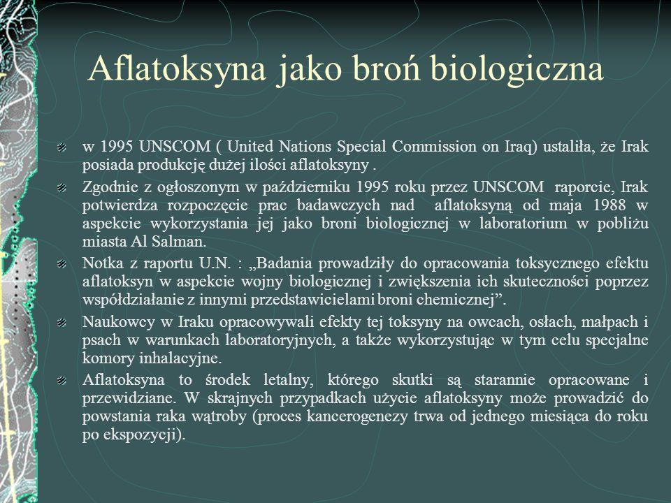 Aflatoksyna jako broń biologiczna w 1995 UNSCOM ( United Nations Special Commission on Iraq) ustaliła, że Irak posiada produkcję dużej ilości aflatoks
