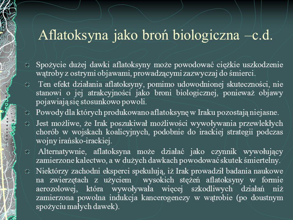 Aflatoksyna jako broń biologiczna –c.d. Spożycie dużej dawki aflatoksyny może powodować ciężkie uszkodzenie wątroby z ostrymi objawami, prowadzącymi z