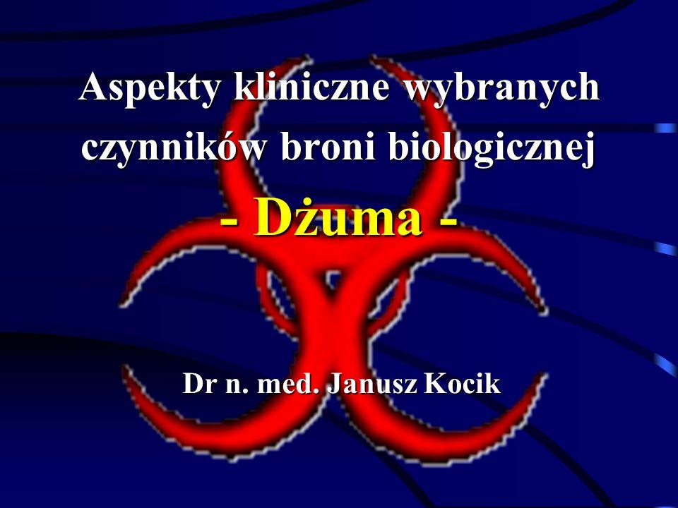 Aspekty kliniczne wybranych czynników broni biologicznej - Dżuma - Dr n. med. Janusz Kocik