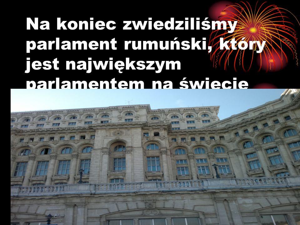Na koniec zwiedziliśmy parlament rumuński, który jest największym parlamentem na świecie