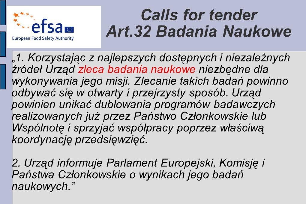 Calls for tender Art.32 Badania Naukowe 1. Korzystając z najlepszych dostępnych i niezależnych źródeł Urząd zleca badania naukowe niezbędne dla wykony