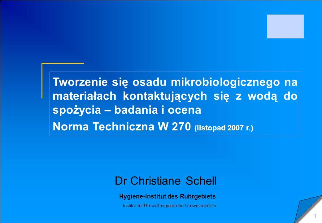 C 2009 Tuschewitzki Hygiene-Institut des Ruhrgebiets Institut für Umwelthygiene und Umweltmedizin www.hyg.de 1 Dr Christiane Schell Tworzenie się osad
