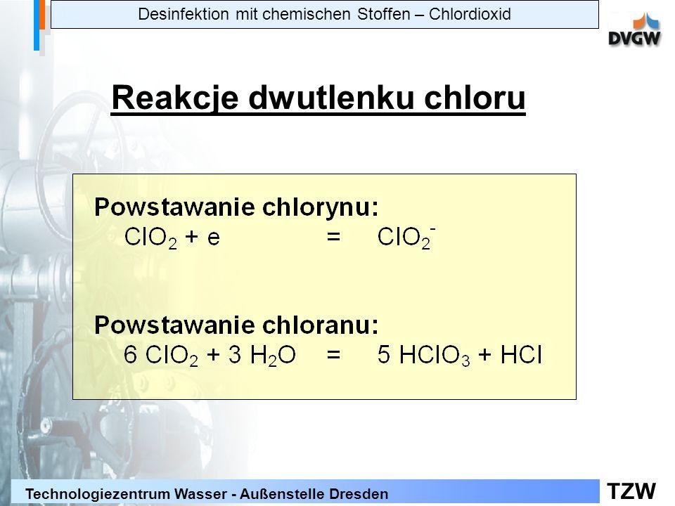 TZW Technologiezentrum Wasser - Außenstelle Dresden Reakcje dwutlenku chloru Desinfektion mit chemischen Stoffen – Chlordioxid