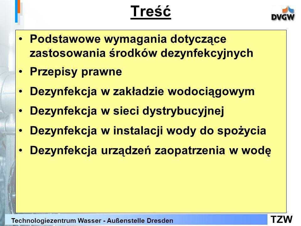 TZW Technologiezentrum Wasser - Außenstelle Dresden Treść Podstawowe wymagania dotyczące zastosowania środków dezynfekcyjnych Przepisy prawne Dezynfek