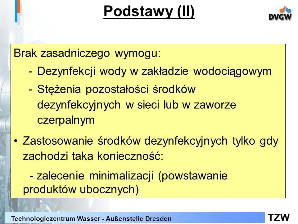TZW Technologiezentrum Wasser - Außenstelle Dresden Lista środków uzdatniających i metod dezynfekcji według § 11 TrinkwV 2001 Część c: Środki uzdatniające stosowane w dezynfekcji l) Odstępstwo, gdy m.in.