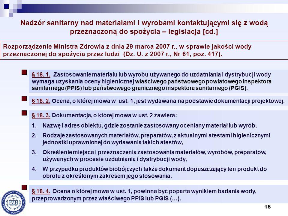 15 Rozporządzenie Ministra Zdrowia z dnia 29 marca 2007 r., w sprawie jakości wody przeznaczonej do spożycia przez ludzi (Dz. U. z 2007 r., Nr 61, poz