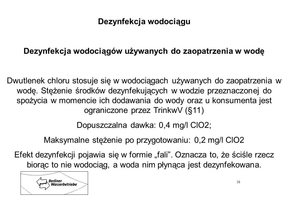38 Dezynfekcja wodociągu Dezynfekcja wodociągów używanych do zaopatrzenia w wodę Dwutlenek chloru stosuje się w wodociągach używanych do zaopatrzenia