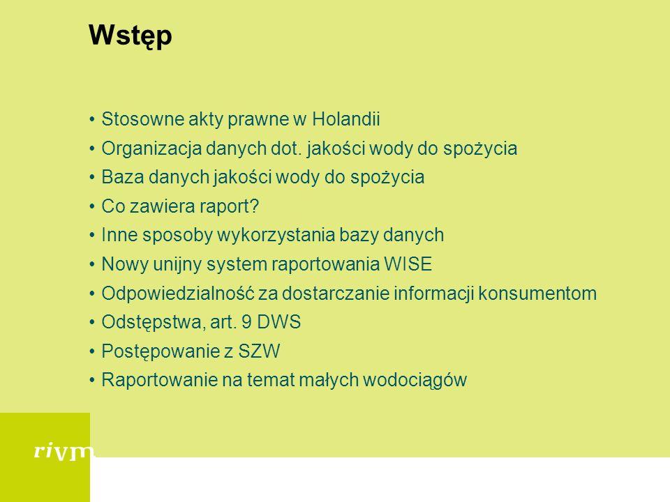 Krajowy system raportowania n/t jakości wody w Holandii Warsztaty w Warszawie, 2-5 czerwca 2009