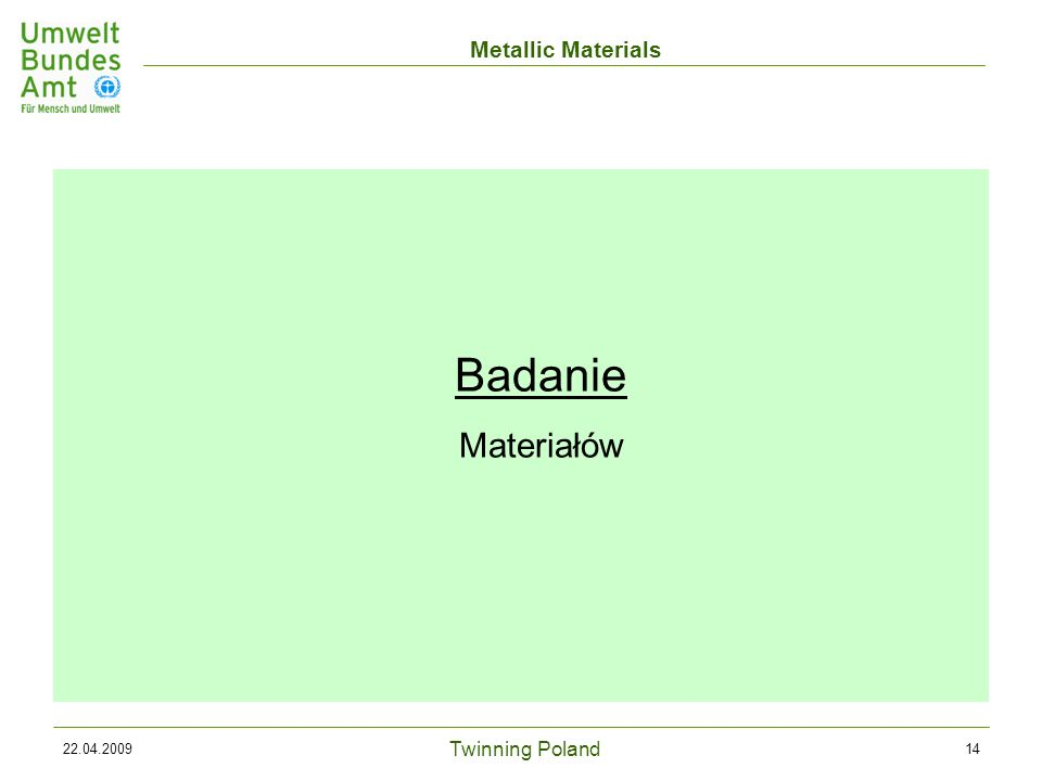 Twinning Poland Metallic Materials 22.04.200914 Badanie Materiałów