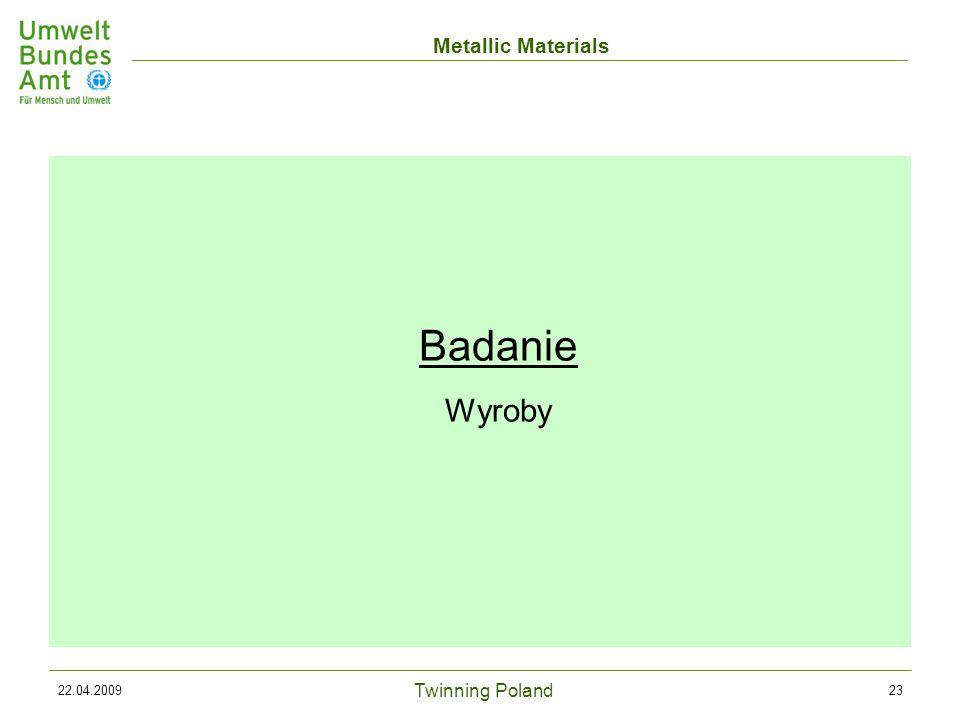 Twinning Poland Metallic Materials 22.04.200923 Badanie Wyroby