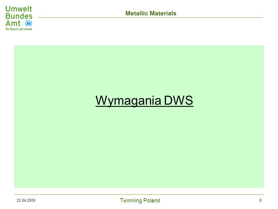 Twinning Poland Metallic Materials 22.04.20098 Wymagania DWS