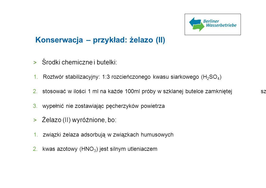 Konserwacja – przykład: żelazo (II) > Środki chemiczne i butelki: 1. Roztwór stabilizacyjny: 1:3 rozcieńczonego kwasu siarkowego (H 2 SO 4 ) 2. stosow