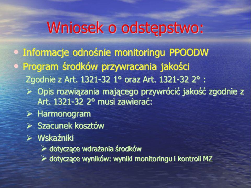 Wniosek o odstępstwo: Informacje odnośnie monitoringu PPOODW Informacje odnośnie monitoringu PPOODW Program środków przywracania jakości Program środk