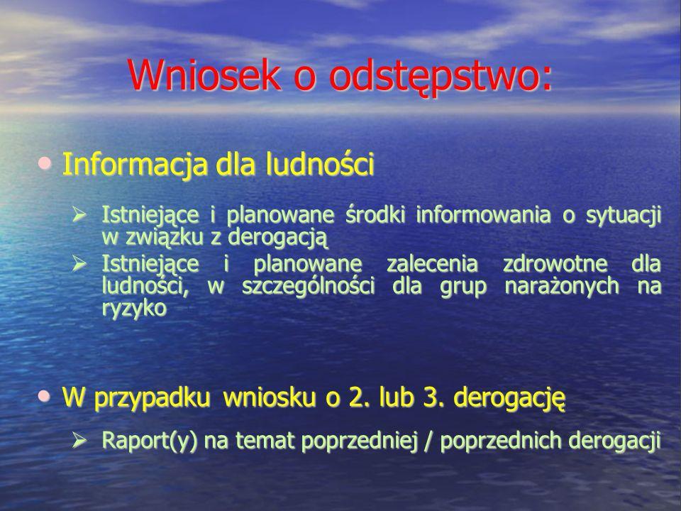 Wniosek o odstępstwo: Informacja dla ludności Informacja dla ludności Istniejące i planowane środki informowania o sytuacji w związku z derogacją Istn
