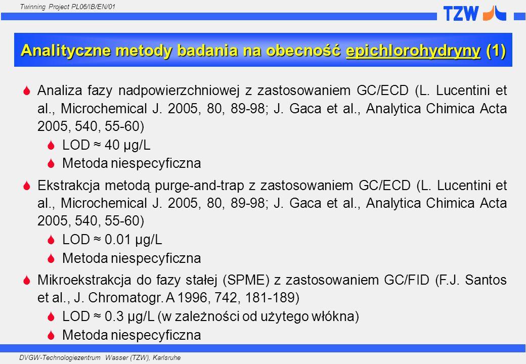 DVGW-Technologiezentrum Wasser (TZW), Karlsruhe Twinning Project PL06/IB/EN/01 Analiza fazy nadpowierzchniowej z zastosowaniem GC/ECD (L. Lucentini et