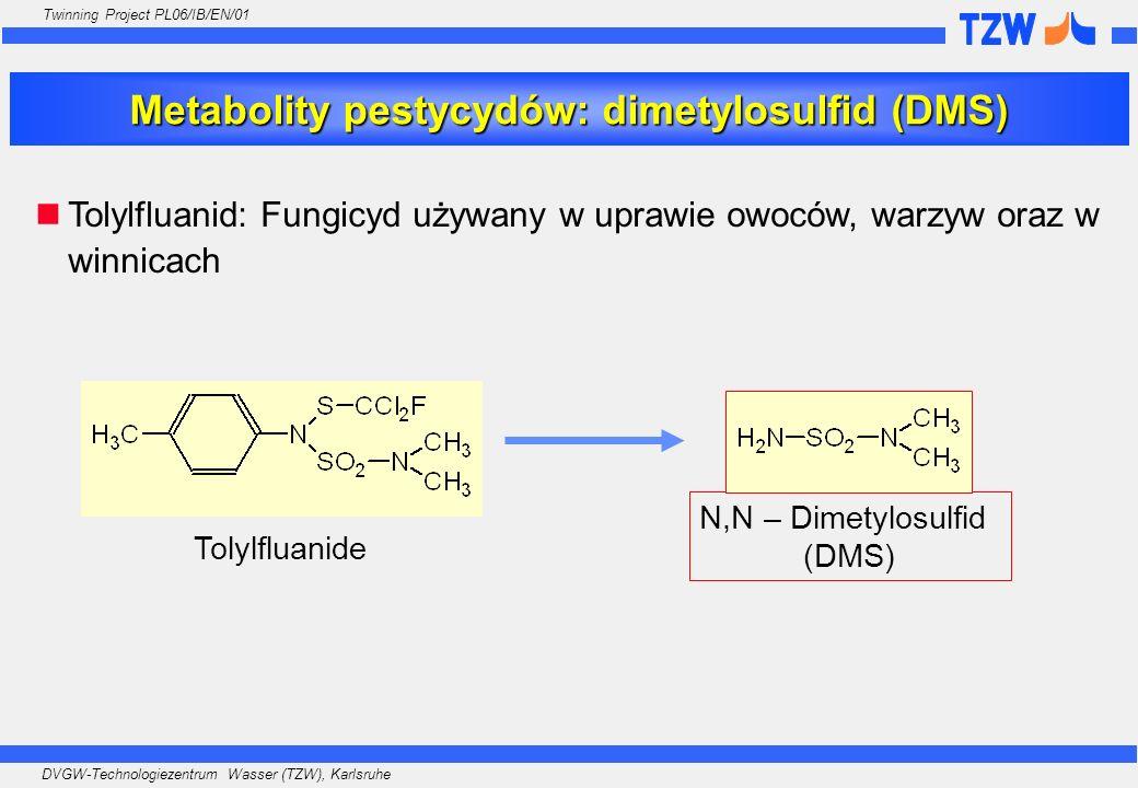 DVGW-Technologiezentrum Wasser (TZW), Karlsruhe Twinning Project PL06/IB/EN/01 Metabolity pestycydów: dimetylosulfid (DMS) Tolylfluanid: Fungicyd używ