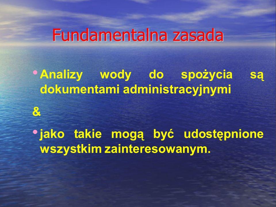 Fundamentalna zasada Analizy wody do spożycia są dokumentami administracyjnymi & jako takie mogą być udostępnione wszystkim zainteresowanym.